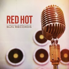 Red Hot A Memphis Celebration of Sun Records