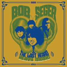 Bob Seger and The Last Heard