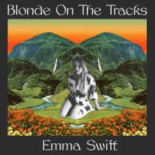 Emma Swift Blonde of the Tracks