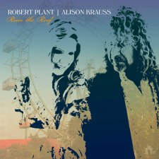 Robert Plant and Alison Krauss Raise The Roof