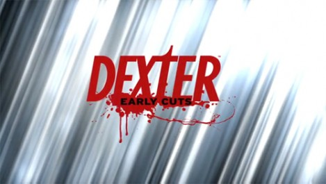 dexter-early-cuts-title