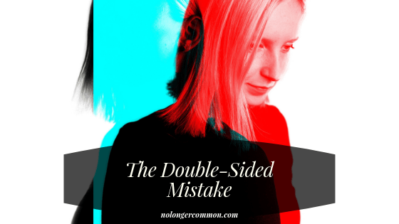 The Double-Sided Mistake