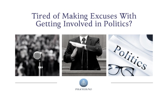 Tired of Making Excuses With Getting Involved in Politics?