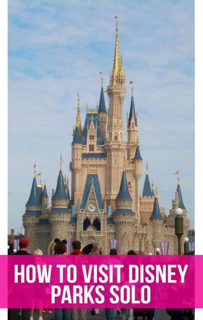 "Cinderella Castle with text overlay reading ""How to visit Disney parks solo"""