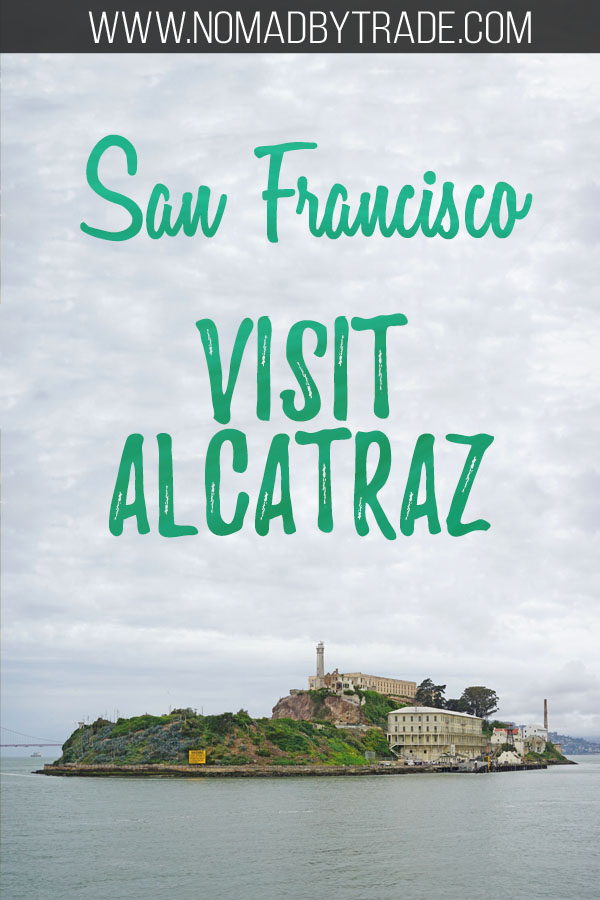 "Photo of Alcatraz Island with text overlay reading ""San Francisco Visit Alcatraz"""