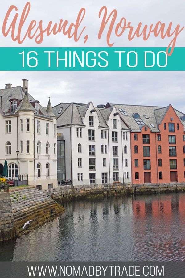 "Photo of art deco buildings in Alesund with text overlay reading ""Alesund, Norway - 16 things to do"""