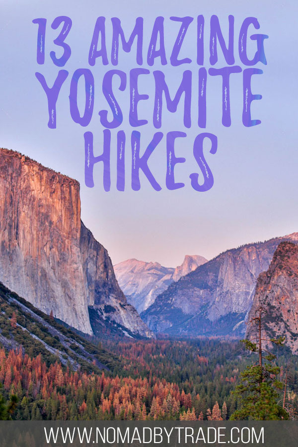 "Photo of Yosemite Valley with text overlay reading ""13 amazing Yosemite hikes"""