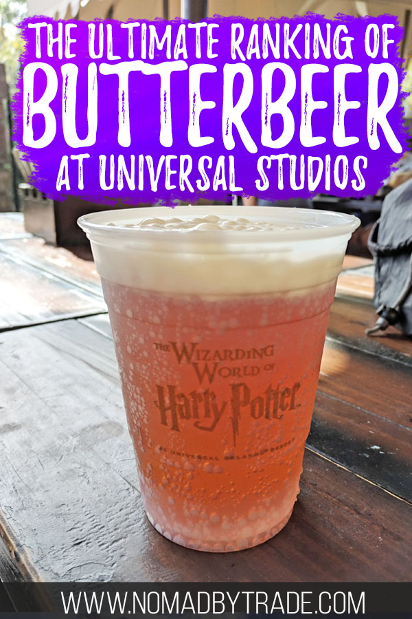 "Cup of butterbeer at Harry Potter World with text overlay reading ""the ultimate ranking of butterbeer at Universal Studios"""