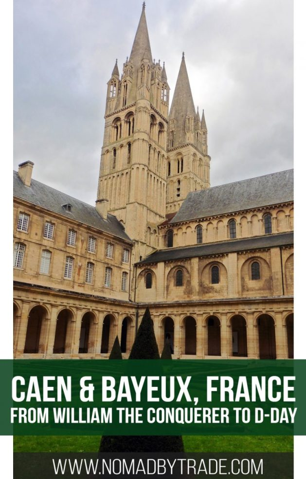 Caen and Bayeux are beautiful historic cities in Normandy. Caen is home to the tomb of William the Conqueror and Bayeux is the site of a detailed museum about the Battle of Normandy during WWII. #France | #Caen | #Bayeux | #Normandy | Things to do in Caen | Things to do in Bayeux | Things to do in Normandy