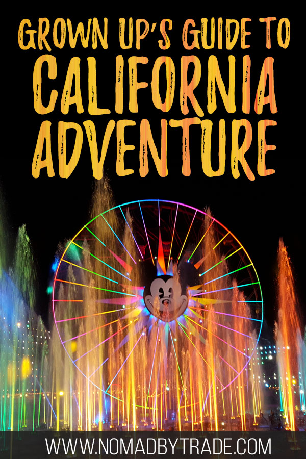 """World of Color fountains with text overlay reading """"Grown Up's Guide to California Adventure"""""""