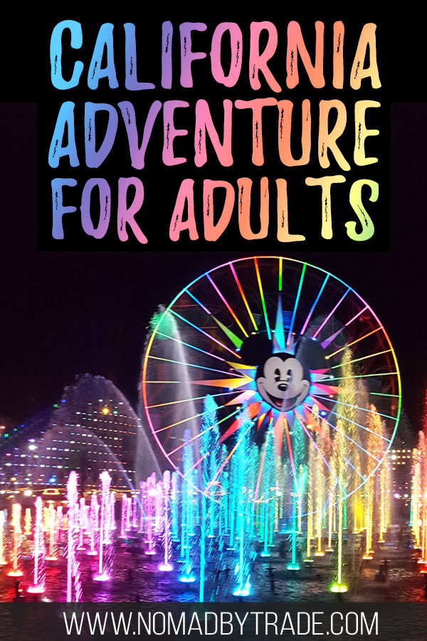 "Colorful fountains at World of Color with text overlay reading ""California Adventure for adults"""