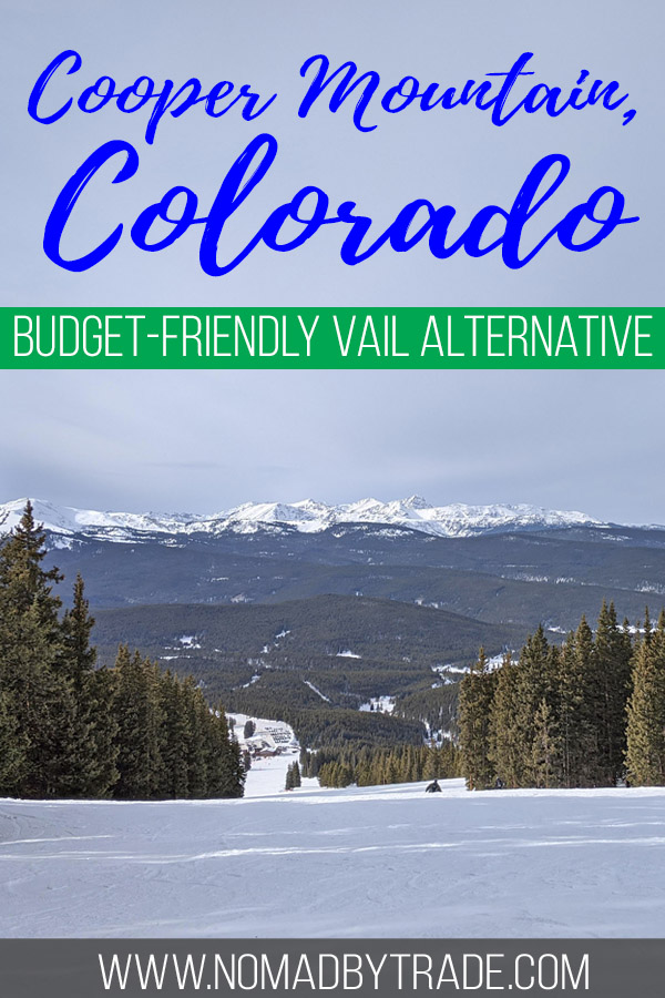 "Photo of a ski run at Cooper Mountain with text overlay reading ""Cooper Mountain, Colorado - Budget-friendly Vail alternative"