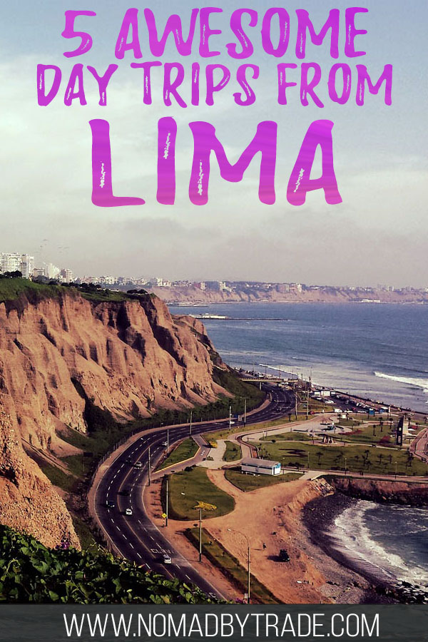 "Photo of the Miraflores cliffs in Lima with text overlay reading ""5 awesome day trips from Lima"""