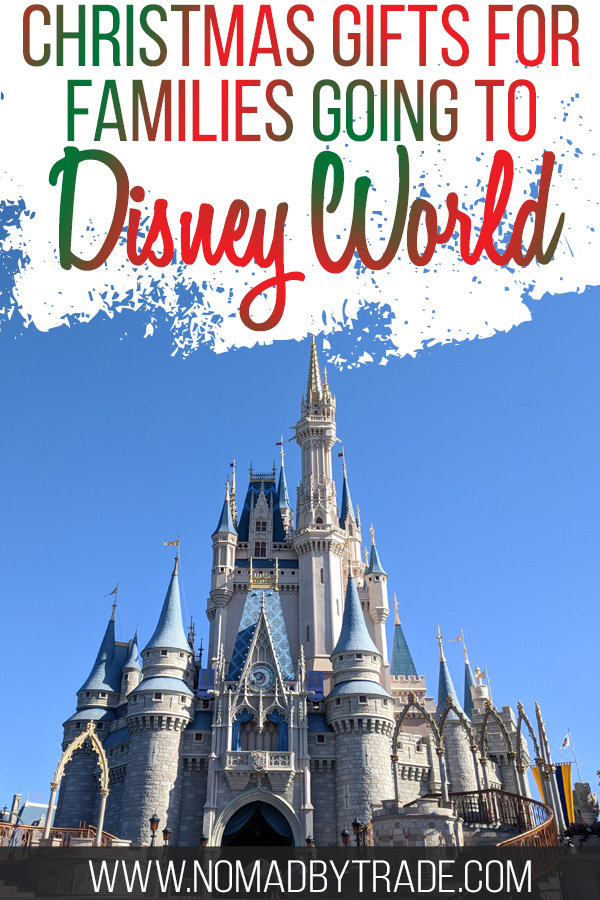 "Cinderella Castle with text overlay reading ""Christmas gifts for families going to Disney World"""
