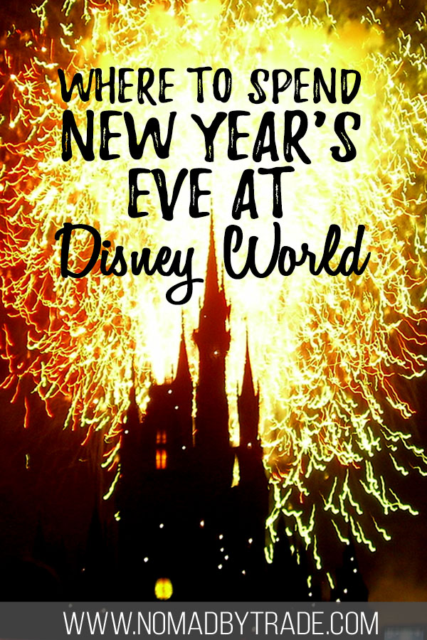 "Cinderella Castle silhouetted against fireworks with text overlay reading, ""Where to spend New Year's Eve at Disney World"""