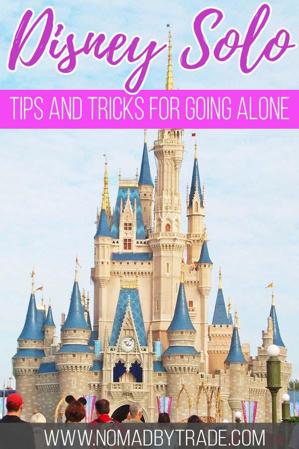 "Cinderella Castle with text overlay reading ""Disney solo - tips and tricks for going alone"""