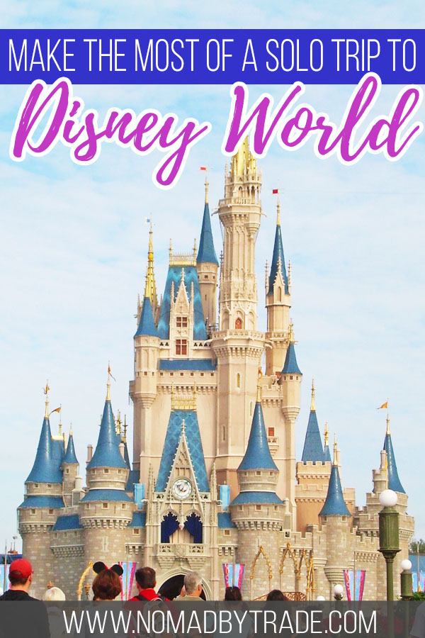 "Cinderella Castle with text overlay reading ""Make the most of a solo trip to Disney World"""