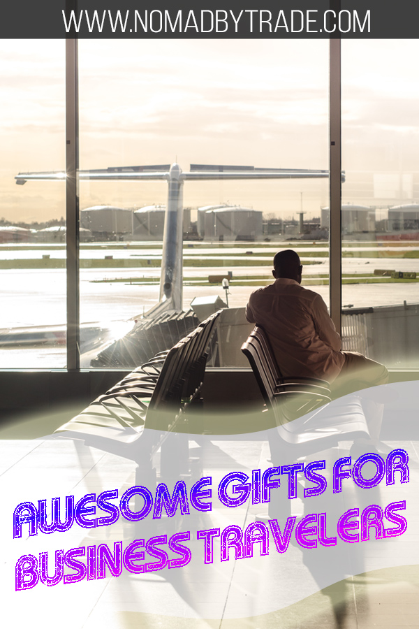 "Business traveler waiting for a flight with text overlay reading ""awesome gifts for business travelers"""