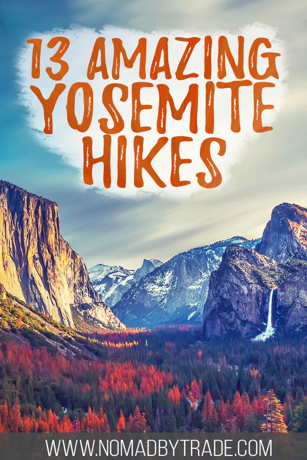 "Photo of Yosemite Valley with text overlay readign ""13 amazing Yosemite hikes"""