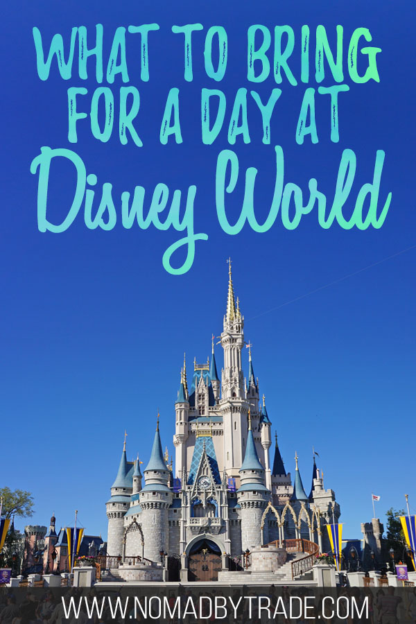 "Photo of Cinderella Castle at Disney World with text overlay reading ""What to bring for a day at Disney World"""