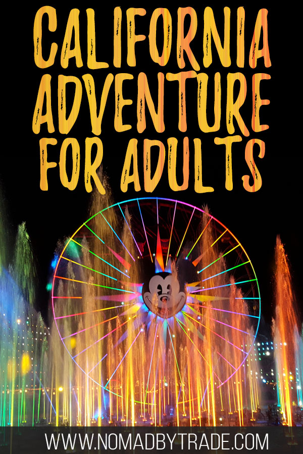 "Photo of World of Color fountains with text overlay reading ""California Adventure for Adults"""