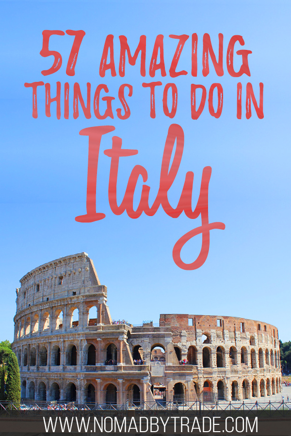 """Photo of the Colosseum with text overlay reading """"57 amazing things to do in Italy"""""""