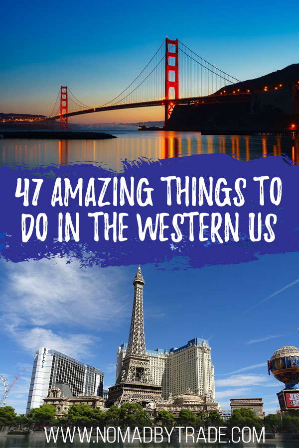 "Photo collage of the Golden Gate Bridge and Las Vegas Strip with text overlay reading ""47 amazing things to do in the western US"""