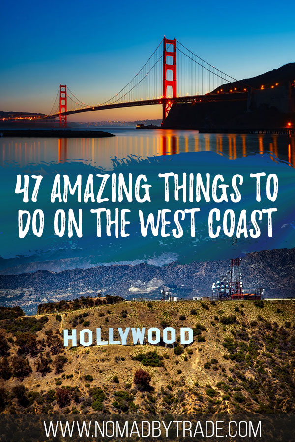 """Photo collage of the Golden Gate Bridge and Hollywood sign with text overlay reading """"47 amazing things to do on the West Coast"""""""