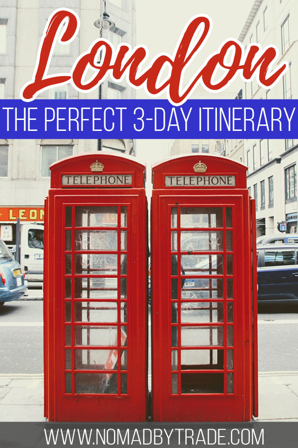 "Red phone booths in London with text overlay reading ""London - the perfect 3-day itinerary"""