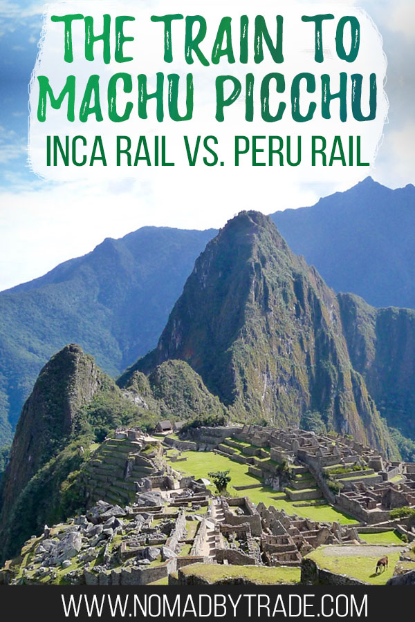 "Photo of Machu Picchu with text overlay reading ""The train to Machu Picchu Inca Rail vs. PeruRail"""