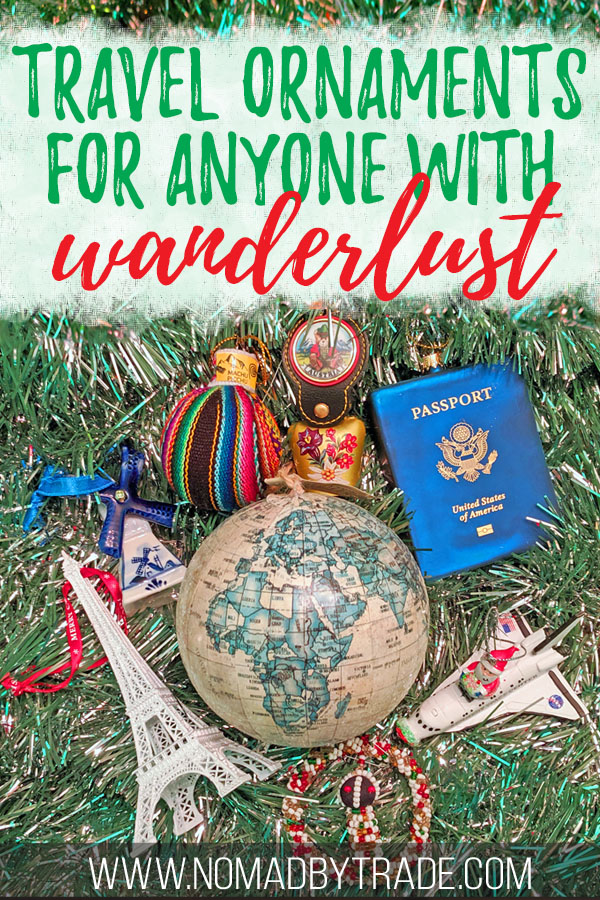"Collection of travel Christmas ornaments with text overlay reading ""Travel ornaments for anyone with wanderlust"""