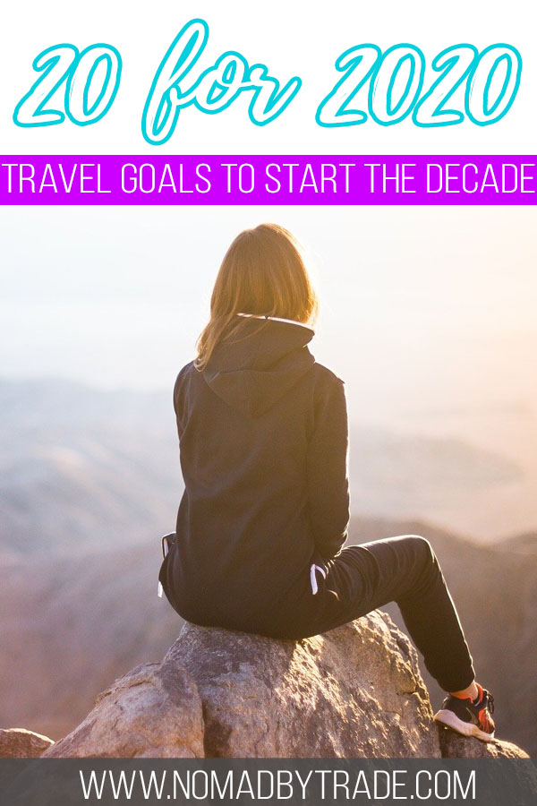 "Woman sitting atop a mountain with text overlay reading ""20 for 2020 - Travel goals to start the decade"""