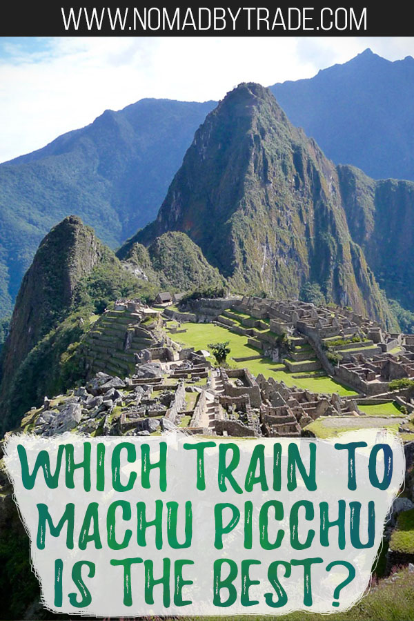 "Photo of Machu Picchu with text overlay reading ""Which train to Machu Picchu is the best?"""