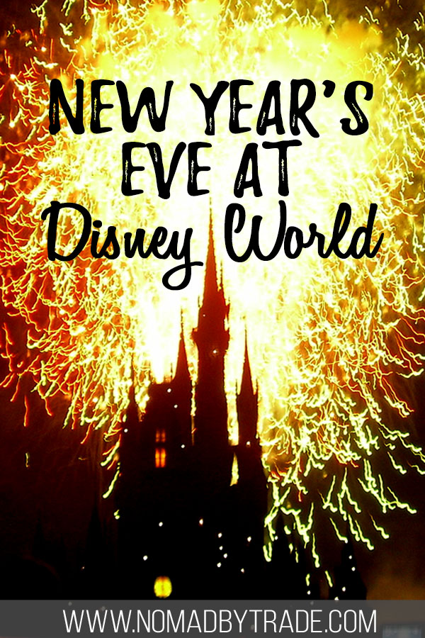 "Cinderella Castle silhouetted against fireworks with text overlay reading, ""New Year's Eve at Disney World"""
