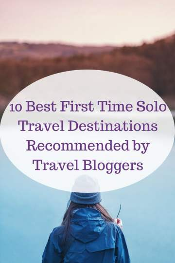 10 best first time #solotravel destinations as listed by #travel #bloggers, including cities in #Europe, #Australia #Asia and #USA