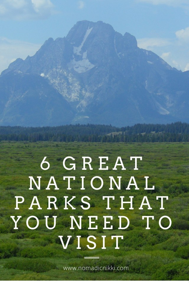 6 Great National Parks That You Need To Visit