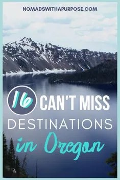 Can't Miss Destinations In Oregon