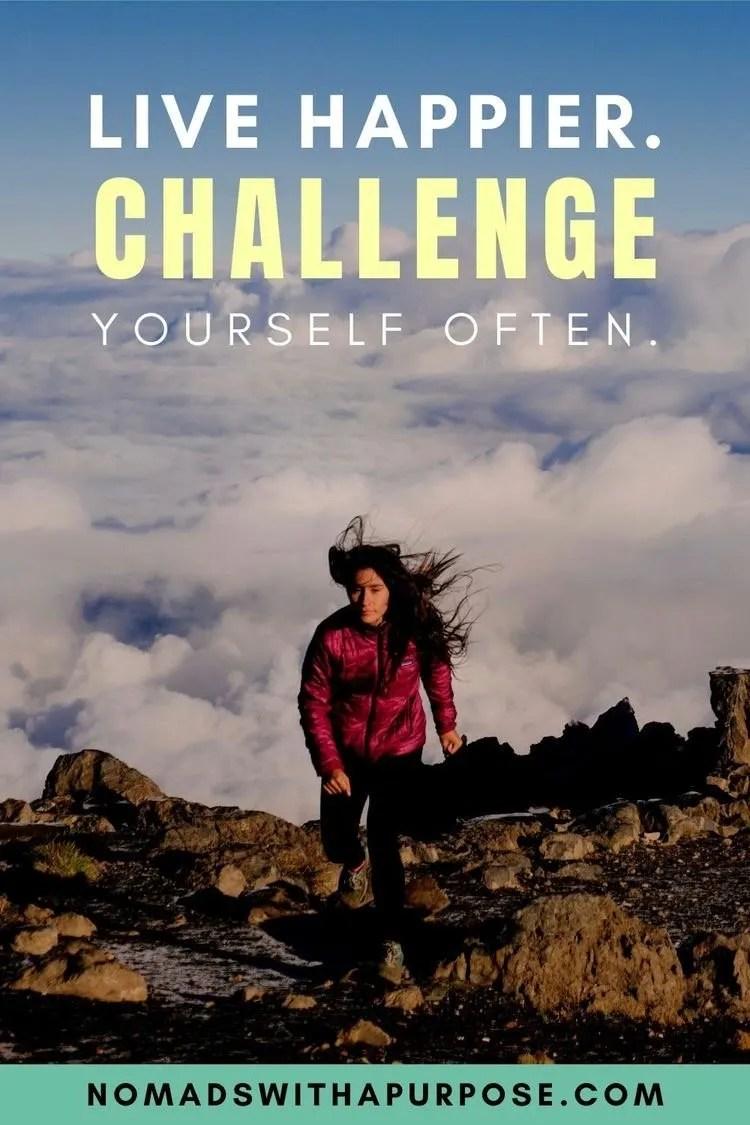 Live Happier Challenge Yourself Often