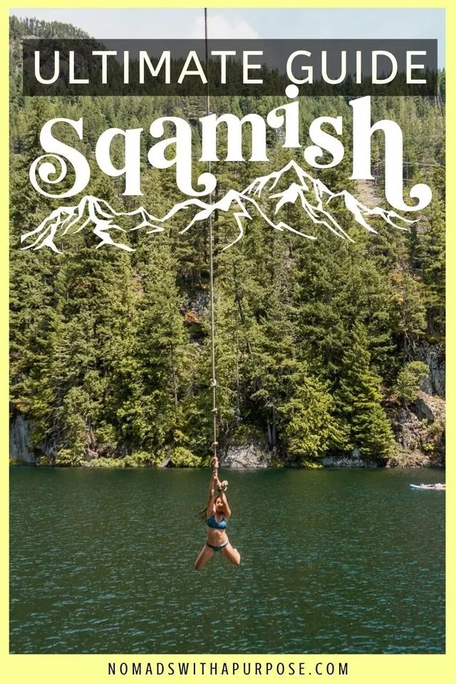 Ultimate Guide To Squamish