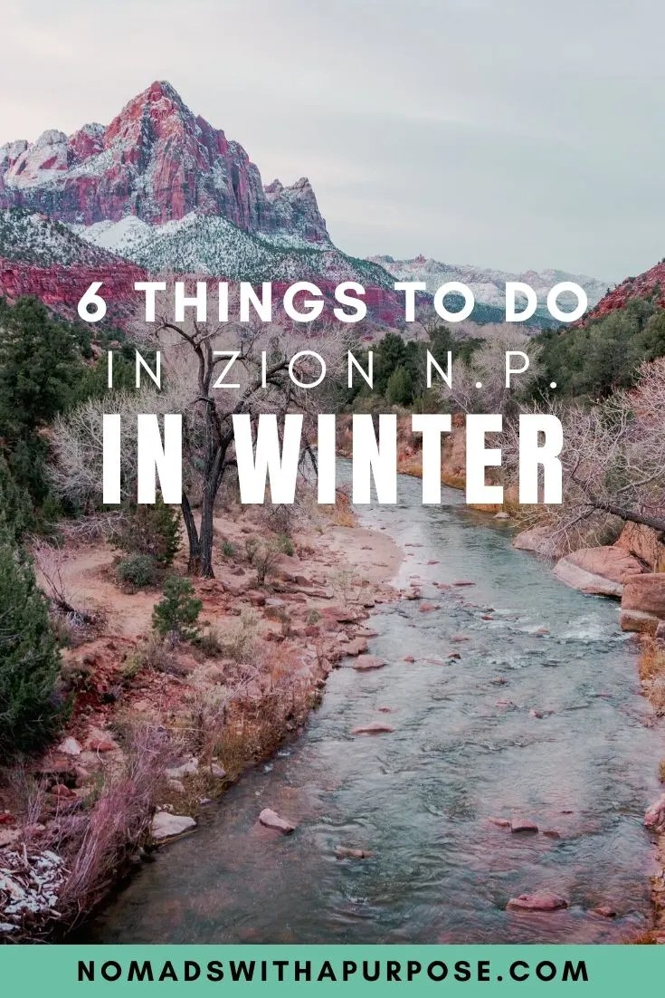 6 Things to do in Zion NP in Winter