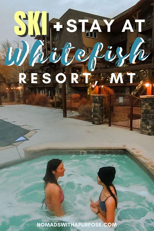 Ski and Stay at Whitefish Resort MT