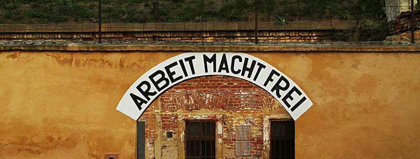 "The sign at the entrance to Terezin Prison Camp, near Prague, ""Arbeit Macht Frei,""--Work Will Make You Free"