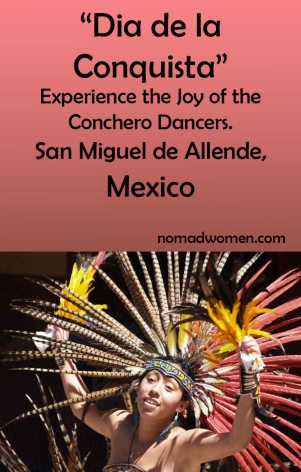 Experience the joy of the pre-Hispanic-style conchero dancers of Mexico. Visit San Miguel de Allende for Dia de la Conquista.