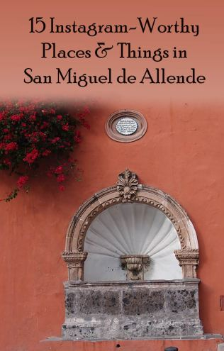 Fountain image to pin - 15 Instagram-worthy things in San Miguel de Allende