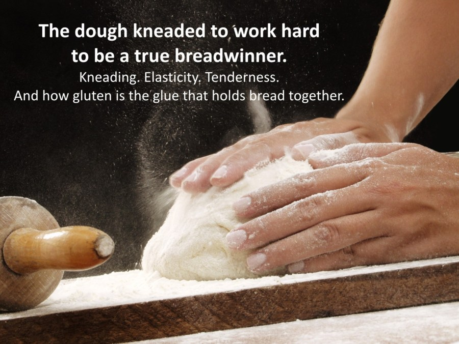 Kneading dough hard so that the gluten can hold bread together better.