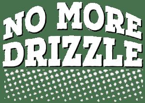 No More Drizzle