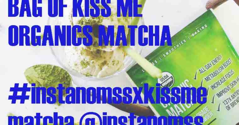 Contest and Giveaway! Kiss Me Organics Matcha Green Tea Powder #instanomssxkissmematcha