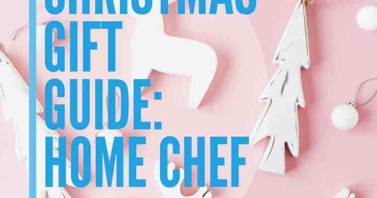 Christmas Gift Guide: For Home Chef