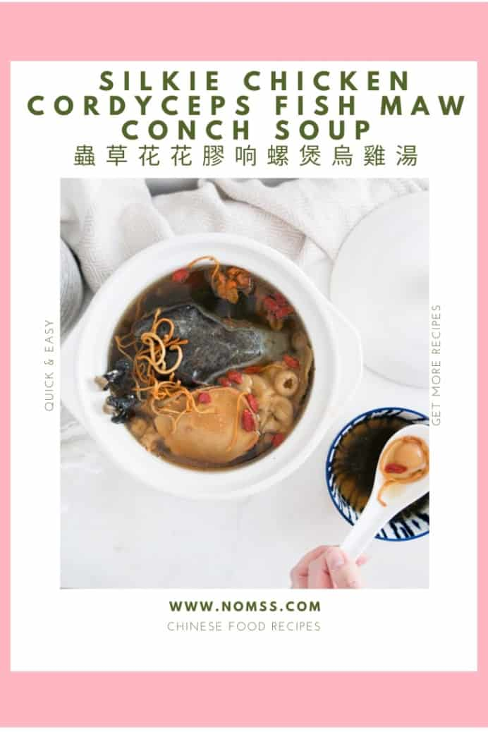 SILKIE CHICKEN CORDYCEPS FISH MAW CONCH SOUP 蟲草花花膠响螺煲烏雞湯