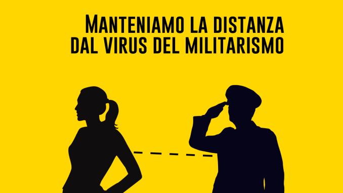 Manteniamo la distanza dal virus del militarismo